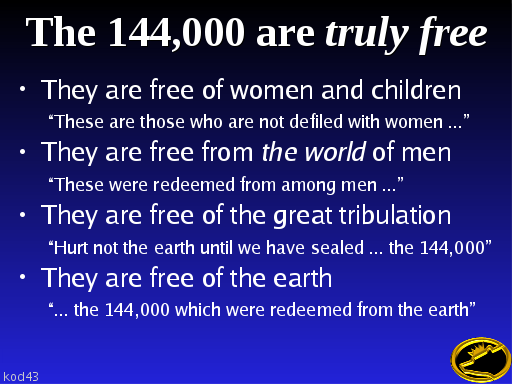 The 144,000 are truly free
